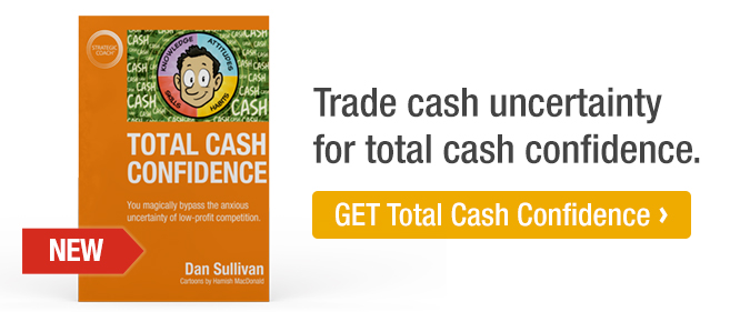 Trade cash uncertainty for total cash confidence. GET Total Cash Confidence.