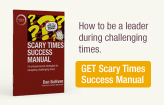 Scary Times Success Manual. How to be a leader during challenging times.